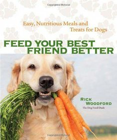 DIY Dog Food From Scratch - Dog Food - Ideas of Dog Food - Feed Your Best Friend Better: Easy Nutritious Meals and Treats for Dogs Food Dog, Make Dog Food, Best Dog Food, Homemade Dog Food, Cat Food, Puppy Food, Dog Recipes, Raw Food Recipes, Easy Recipes