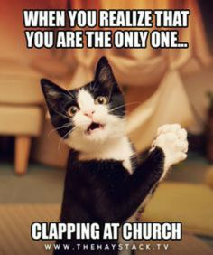 When you realize you're the only one clapping at church, lol!