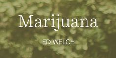 Counselors often think about matters of public policy such as the recreational use of marijuana because they have seen its effects on particular people.