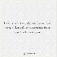 #Quran #QforQuran #QuranRecitation #AyatOfTheDay #HadithOfTheDay #HadeesOfTheDay #Sunnah #SunnahOfTheDay #Ayaah #Ayat #Hadith #Hadees #Islam #Muslims #Muslim One Liner, Hadith, Acceptance, Don't Worry, Quran, Muslim, No Worries, Lord, Let It Be