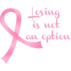 Losing is not an option with a beautiful pink ribbon for breast  cancer awareness Women's Shirts.