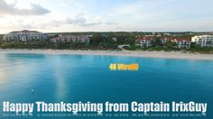 DJI Phantom 3 Happy Thanksgiving from Captain IrixGuy