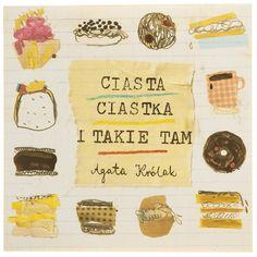 ciasta_ciastka_i_takie_tam_1  illustrated children's books from Poland