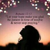 Never stop praying. :)