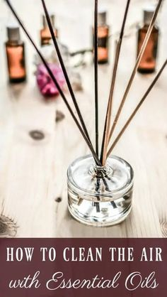 """How to Clean the Air with Essential Oils - it might just seem like you are filling the house with pretty smells but essential oils can actually help purify the air. Essential oils are not like many """"air fresheners"""" that are on the market; those just mask dirty smells with their fragrances. With essential oils you get the lovely scents and the benefit of purifying and deodorizing your home. #essentialoils #natural #home #diffusers #reeddiffusers #roomspray"""