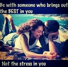 Be with someone who brings out the best in you.not the stress in you Real Love, All You Need Is Love, Bring It On, Happy Relationships, Relationship Quotes, Why Lie, Vision Of Love, Definition Of Love, Be With Someone