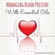 Managing Blood Pressure with Essential Oils - Backdoor Survival
