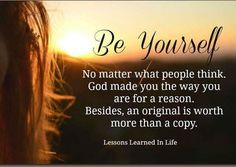I can not say this enough!! Just be you!! #amazing #beautiful #loved #You http://ift.tt/2r2OOZQ