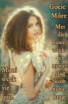 Goeie Nag, Goeie More, Good Morning Good Night, Special Quotes, Day Wishes, Afrikaans, Beautiful Pictures, Bible, Van