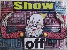 SHOW OFF Original Art Mixed Media Collage ACEO Venecia CIRCUS Outsider CLOWN #OutsiderArt