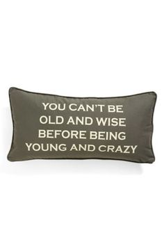 Levtex 'You Can't Be Old & Wise' Pillow | Nordstrom