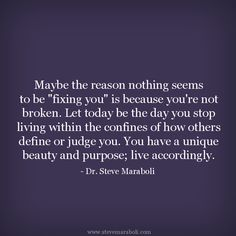 stop judging people quotes | Maybe the reason nothing seems to be 'fixing you' is because you're ...