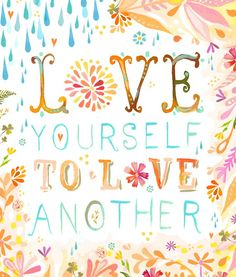 Love Yourself 8x10 print by thewheatfield on Etsy, $18.00