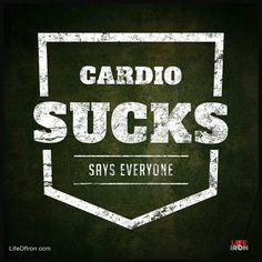 Cardio Sucks - Says Everyone