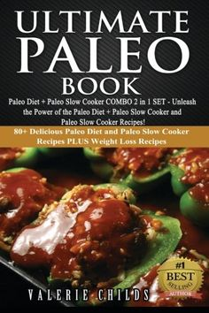 Ultimate Paleo Book: Paleo Diet   Paleo Slow Cooker COMBO 2 in 1 SET - Unleash the Power of the Paleo Diet   Paleo Slow Cooker and Paleo Slow Cooker ... Paleo Slow Cooker COMBO SET 1) (Volume 1) >>> You can find more details by visiting the image link.