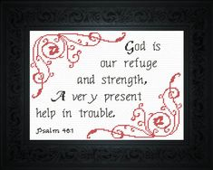 Cross Stitch Bible Verse Psalm God is our refuge and strength, a very present help in trouble Cross Stitch Designs, Cross Stitch Patterns, Cross Stitching, Cross Stitch Embroidery, Word Of Grace, Heritage Crafts, Psalm 46, Christmas Cross, Scriptures