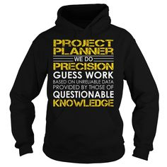 Project Planner We Do Precision Guess Work Job Title TShirt