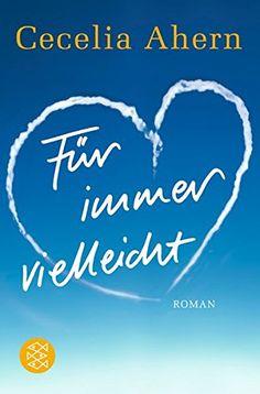 Für immer vielleicht: Roman von Cecelia Ahern https://www.amazon.de/dp/3596161347/ref=cm_sw_r_pi_dp_x_KBCQxbTWX9B85