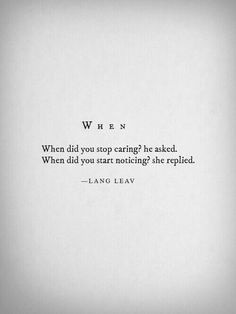 Lang Leav, Stop Caring, Teenager Quotes, Writing Words, Short Stories, Quotes To Live By, Poetry, Cards Against Humanity, Math Equations