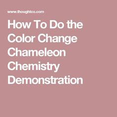 How To Do the Color Change Chameleon Chemistry Demonstration