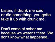 If drunk me makes plans, sober me will definitely cancel those plans. Haha Funny, Funny Jokes, Hilarious, Funny Stuff, Twisted Humor, Just For Laughs, Laugh Out Loud, In This World, I Laughed