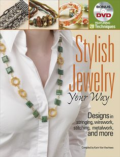 32 ways to explore your jewelry style! Bonus - DVD included featuring 28 techniques! $21.99