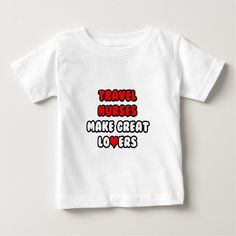Travel Nurses Make Great Lovers T Shirt, Hoodie Sweatshirt