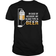 In Case Of Accident, My Blood Type Is Beer Shirt, Hoodie, Sweater, Longsleeve T-Shirt   In Case Of Accident, My Blood Type Is Beer Shirt is a awesome shirt about topic In Case Of Accident, My Blood Type Is Beerthat our team designed for you. LIMITED EDITION with many style as hoodie, longsleeve tee, v-neck, tank-top, sweater, youth tee, sweat shirt. This shirt has different color and size, click button bellow to grab it.  >>Buy it now:  https://kuteeboutique.com/shop/case