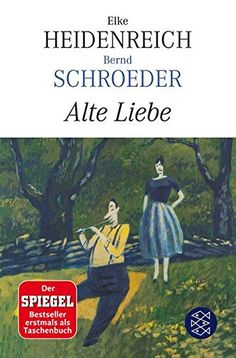 Elke Heidenreich, Alte Liebe | Es wird nicht einfacher mit den Jahren. Wäre ja auch langweilig. www.redaktionsbuero-niemuth.de