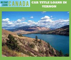If you need cash in an emergency then just go with Instant Loans Canada and get title loans in Vernon. You can borrow up to $35,000 with no pre payment penalties. For more details visit http://www.instantloanscanada.com/car-title-loans-vancouver-british-columbia-3