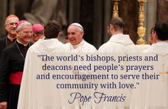 Don't forget to greet and thank your priest, deacon or bishop after Mass each week