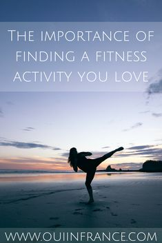 The importance of finding a fitness activity you love