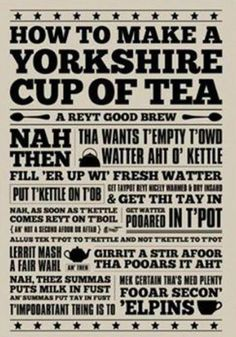 Instructions on how to make a Yorkshire Cup of Tea . More Más