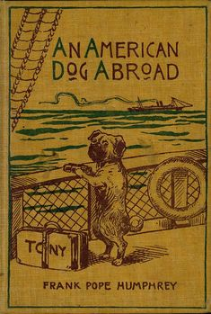 Frank Pope Humphrey, An American dog abroad, and the foreign dogs he met, Boston: Alpha Publishing Company, 1896.