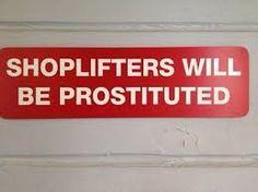 Shoplifters will be prostituted. #skilt #stavefeil #komedie www.bli-kvitt-migrenen.no