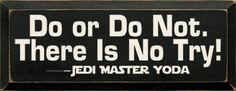 yes, Yoda Makes me think of my dad--m  I can hear him even now in his best Yoda-ish voice........