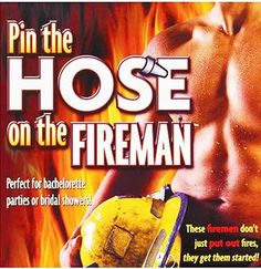 Perfect for the bachelorette party! Pin the Hose on the Fireman. Now that's my kind of a game. ;) $9.99 at THOB.com