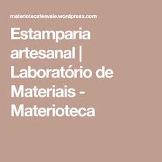 Estamparia artesanal | Laboratório de Materiais - Materioteca