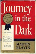 Martin Flavin's Journey in the Dark was also a Harper Prize Novel. This copy is a First Edition, hardcover with dustjacket.
