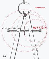 Geometria del diseño : estudios sobre la proporción y la composición / Kimberly Elam (2014)