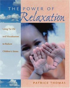 The Power of Relaxation: Using Tai Chi and Visualization to Reduce Children's Stress by Patrice Thomas. $6.25. Publication: October 1, 2003. Publisher: Redleaf Press (October 1, 2003)
