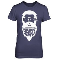 Can I Buy You A Beard - Shirts