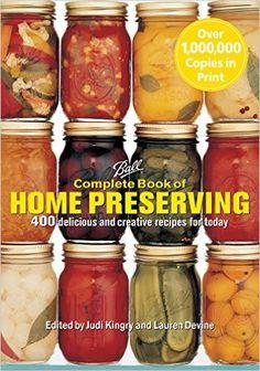 Ball Complete Book of Home Preserving: Judi Kingry, Lauren Devine: 9780778801313: Amazon.com: Books