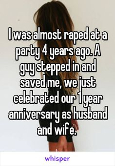 I was almost raped at a party 4 years ago. A guy stepped in and saved me, we… http://ibeebz.com