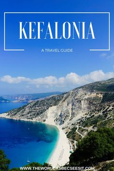 A travel guide of where to stay, what to see and what to do on the island of Kefalonia, Greece