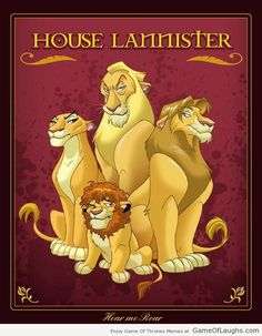 House Lannister Lion King style - Game Of Thrones Memes