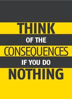 Consequences if you do nothing quotes quote fitness workout motivation exercise motivate workout motivation exercise motivation fitness quote fitness quotes workout quote workout quotes exercise quotes consequences