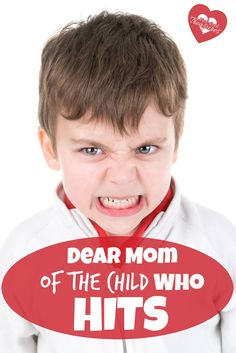 Dear Mom of the Child Who Hits --- real, mom-to-mom help because you are learning and seeing that ignoring the problem is simply not working. Here's help -- and an honest point of view from the mom of kids who are never the hitters, but the hitted. @alicanwrite