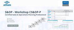 CS&OP-P® Certified Sales and Operations Planning Professional - participe da próxima edição http://www.achain.com.br/, 11 4106-4129