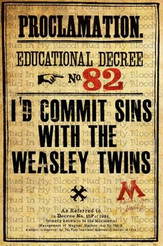 """Harry Potter Poster, """"I'd commit sins with the Weasley twins"""""""